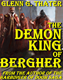 The Demon King of Bergher (Harbinger of Doom series)