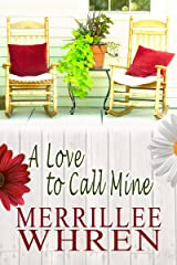 A Love to Call Mine: Contemporary Christian Romance Novel (Front Porch Promises Book 2) Kindle Edition