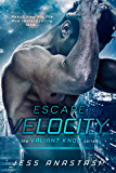 Escape Velocity (Valiant Knox Book 1)