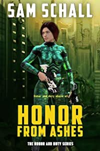 Honor from Ashes (Honor and Duty Book 3)
