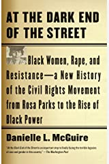 At the Dark End of the Street: Black Women, Rape, and Resistance--A New History of the Civil Rights Movement  from Rosa Parks to the Rise of Black Power Paperback