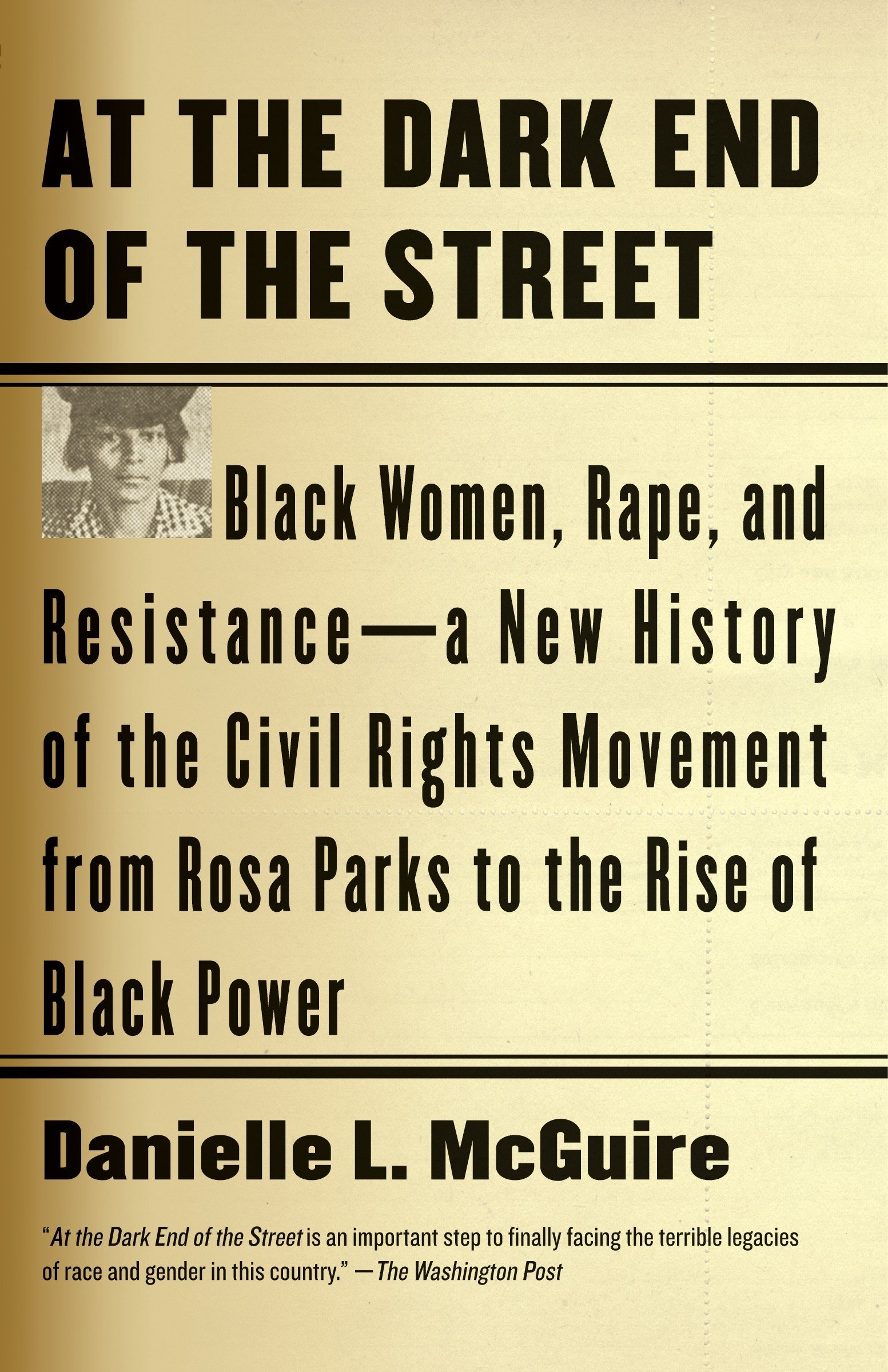 At The Dark End Of Street Black Women Rape And Resistance A Basic Concepts Electricity Electronics Textbook New History Civil Rights Movement From Rosa Parks To Rise Power