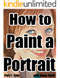 How to Paint a Portrait Part 1: Eyes