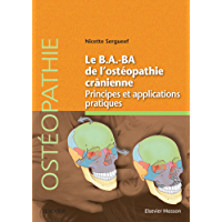 Le B.A.BA de l'ostéopathie crânienne: Principes et applications (French Edition)