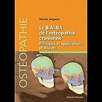 Le B.A.BA de l'ostéopathie crânienne: Principes et applications pratiques (French Edition)