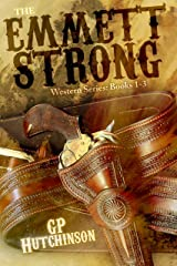 The Emmett Strong Western Series: Books 1-3 Kindle Edition