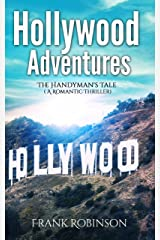 Hollywood Adventures: The Handyman's Tale (A Romantic Thriller) Kindle Edition