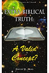 Extra-Biblical Truth: A Valid Concept? (Thoughts On Book 3) Kindle Edition