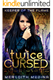 Twice Cursed: (Urban Fantasy) (Keeper of the Flame Book 1)
