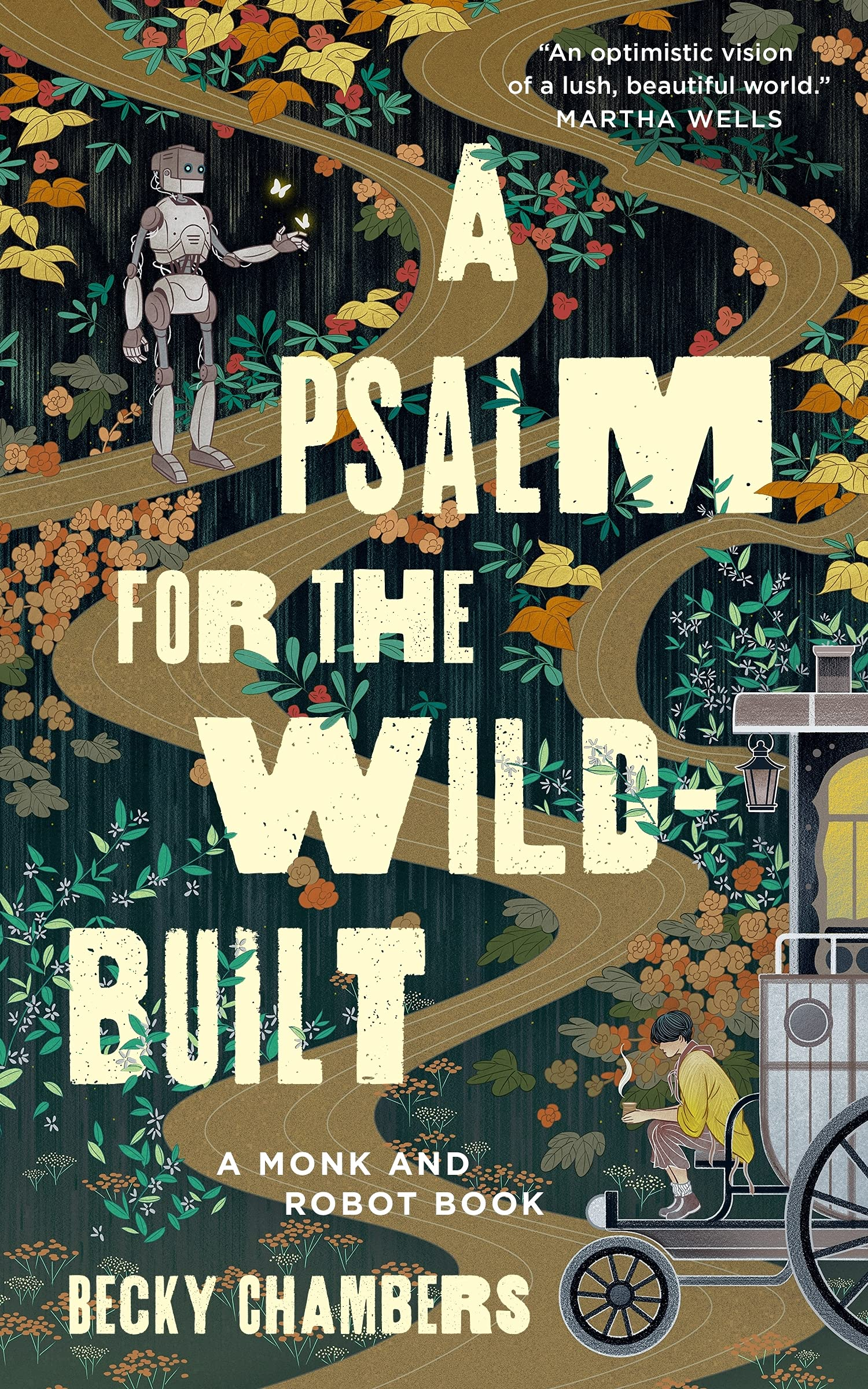 A Psalm for the Wild-Built (Monk & Robot, 1): Chambers, Becky:  9781250236210: Amazon.com: Books