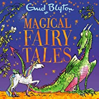 Magical Fairy Tales: Contains 30 Classic Tales
