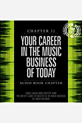 The Artist's Guide to Success in the Music Business (2nd edition): Chapter 11: Your Career in the Music Business of Today Audible Audiobook