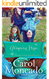 Glimpsing Hope: Contemporary Christian Romance (Serenity Landing Second Chances Book 2)