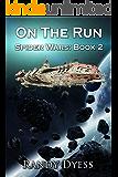 On The Run: Spider Wars: Book 2