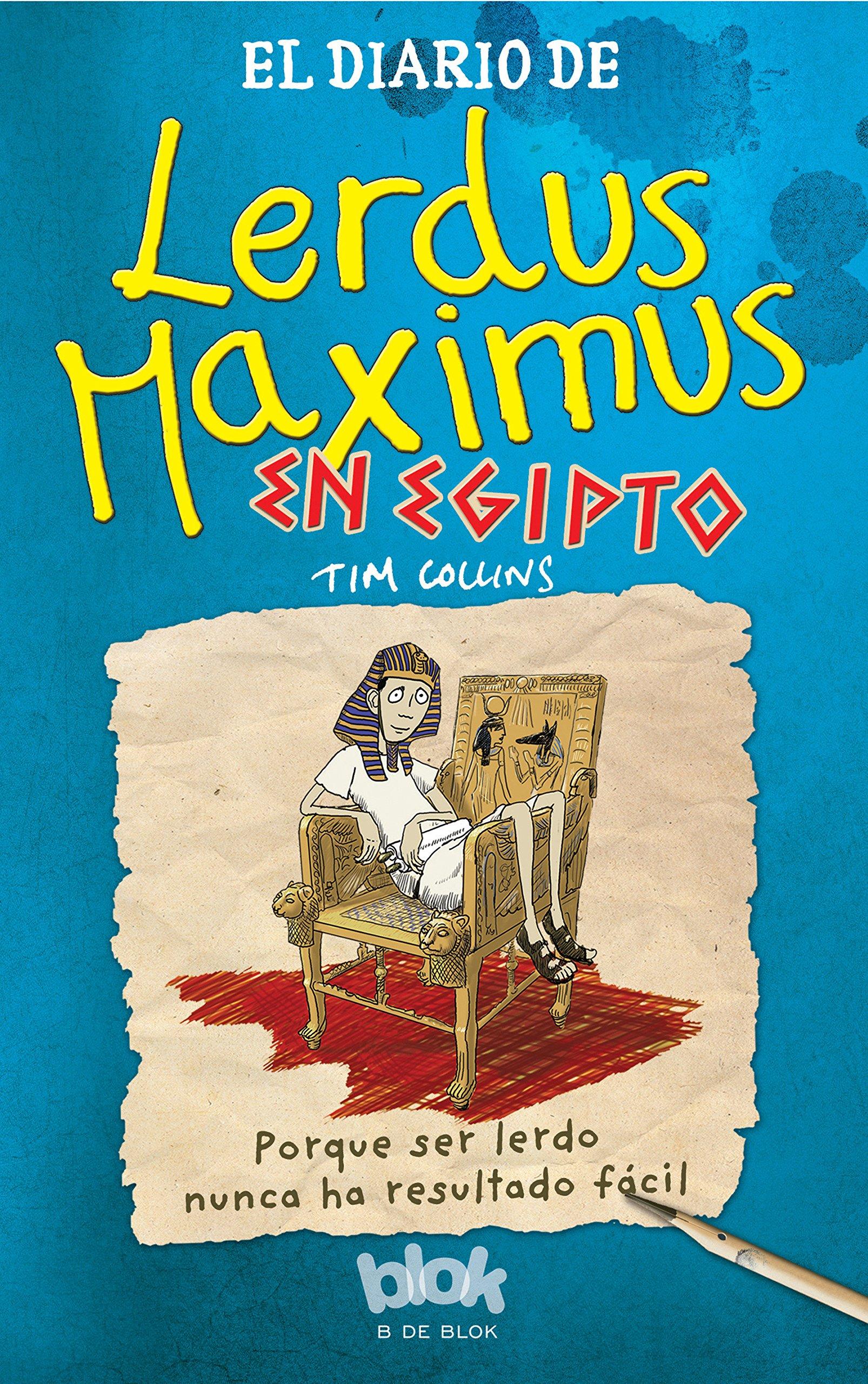 El diario de Lerdus Maximus enegipto / Diary of Dorkius Maximus in Egypt (Spanish Edition) pdf