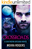 Crossroads (Southern Arcana, Book #2)