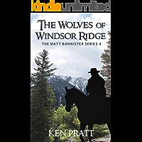 The Wolves of Windsor Ridge (Matt Bannister Western