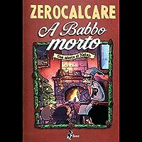 A Babbo Morto (Italian Edition)