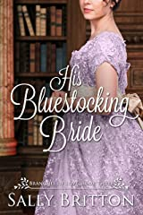 His Bluestocking Bride: A Regency Romance (Branches of Love Book 3) Kindle Edition