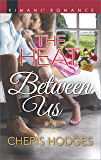 The Heat Between Us (Southern Loving)