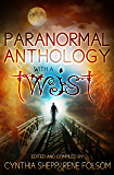 Paranormal Anthology with a TWIST (Indie Style Press Anthologies Book 2)