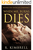 When Mr. Burns Dies: Behind the Tentacles Conspiracy