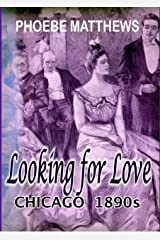 Looking for Love: Chicago 1890s Kindle Edition