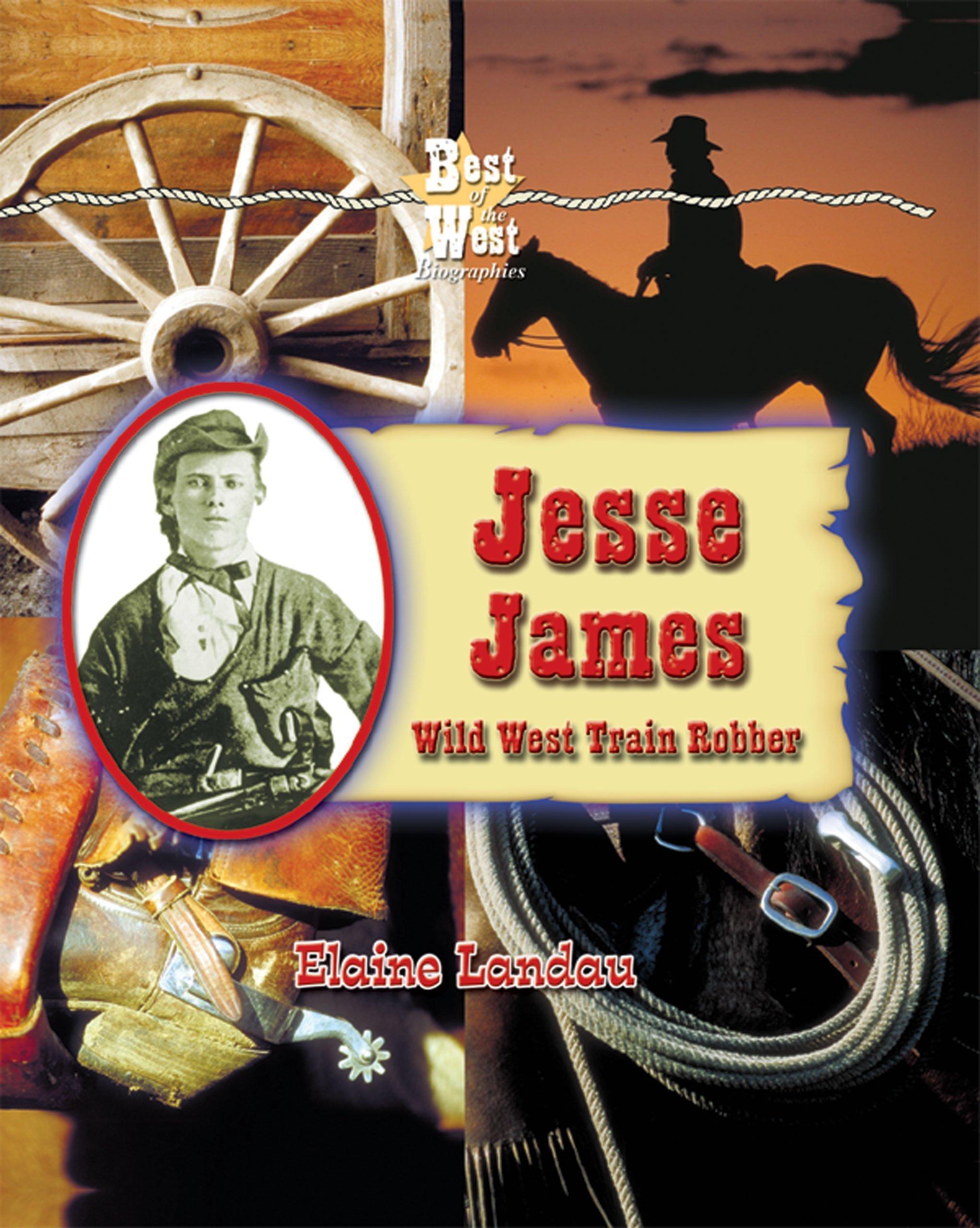 Read Online Jesse James: Wild West Train Robber (Best of the West Biographies) pdf epub
