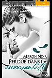 MARON NOIR – Perdue dans la sensualité: Part 3