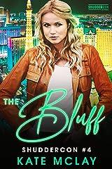 The Bluff: ShudderCon Las Vegas #4 (ShudderCon Vegas) Kindle Edition
