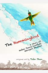 The Hummingbird: A story of Nobel Peace Laureate Wangari Maathai Kindle Edition