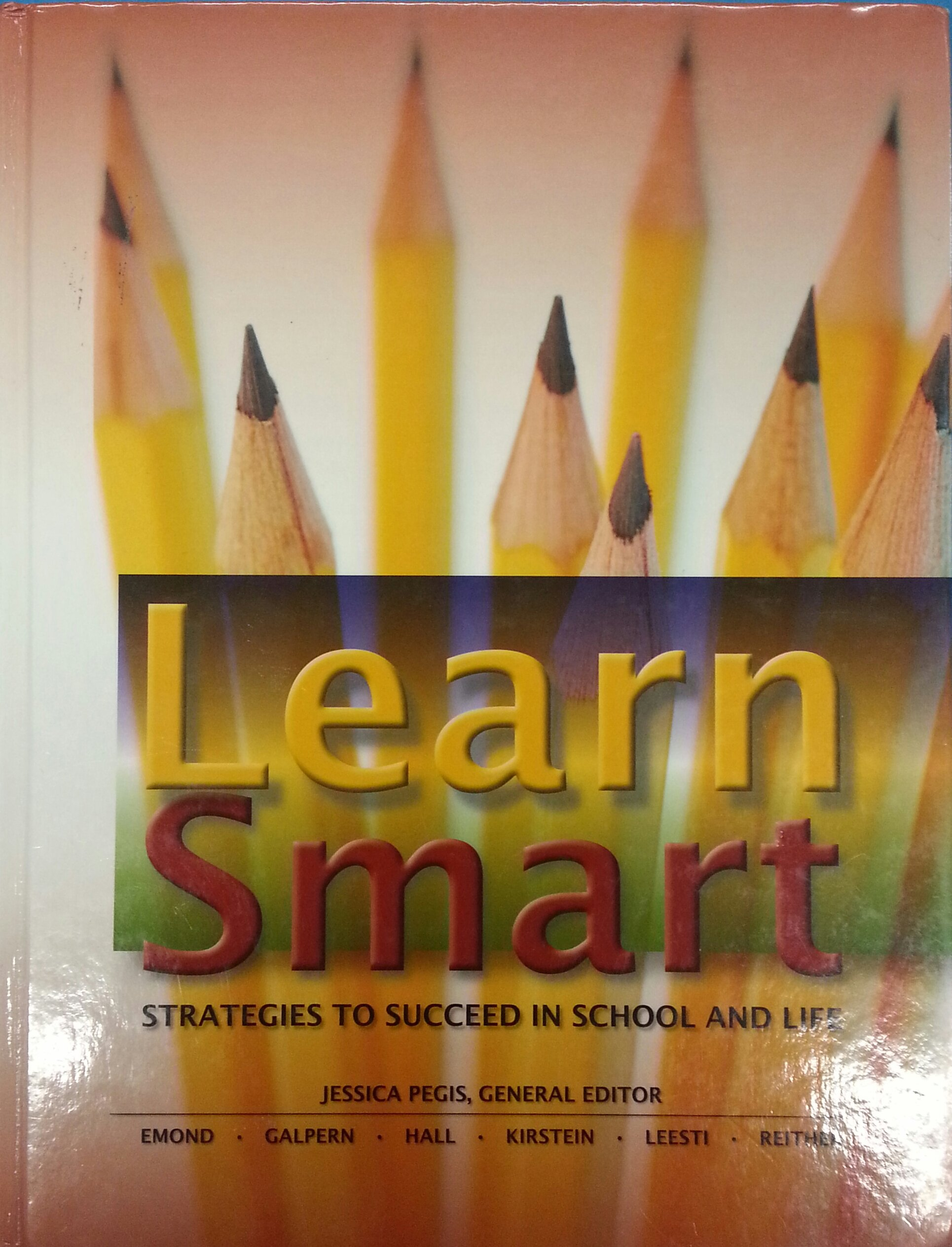 Learn Smart: Strategies to Succeed in School and Life pdf epub