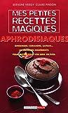 Mes petites recettes magiques aphrodisiaques