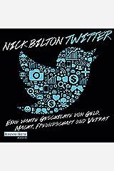 Twitter: Eine wahre Geschichte von Geld, Macht, Freundschaft und Verrat Audible Audiobook