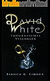 David White: Trügerisches Verlangen (David White Fantasy-Saga, Band 1) (German Edition)