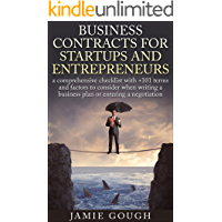 Business Contracts for Startups and Entrepreneurs:: a comprehensive checklist with +101 terms and factors to consider when writing a business plan or entering a negotiation. (English Edition)