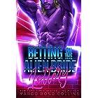 Betting on the Alien Bride Lottery: An Alien Sci Fi Romance (Khanavai Warrior Bride Games Book 6)