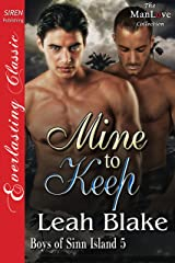 Mine to Keep [Boys of Sinn Island 5] (Siren Publishing Everlasting Classic ManLove) Kindle Edition