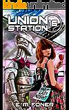 Last Night on Union Station (EarthCent Ambassador Book 16)