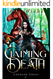 Claiming Death: A Reverse Harem Novel (Changer Series Book 2)
