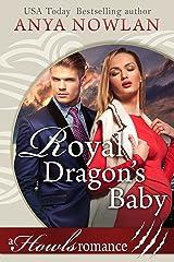 Royal Dragon's Baby: A Howls Romance Kindle Edition