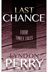 Last Chance - Four Timely Tales (Four-Pack Fiction Book 3) Kindle Edition