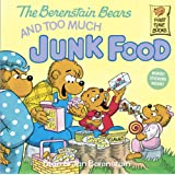 The Berenstain Bears Too Much Junk FD # (First time books) (Berenstain Bears First Time Books)