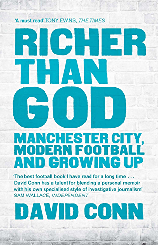 Richer Than God: Manchester City; Modern Football and Growing Up
