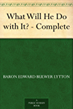 What Will He Do with It? - Complete (English Edition)