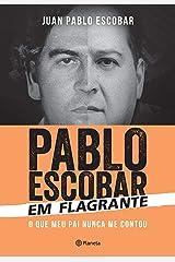 Pablo Escobar em Flagrante (Em Portuguese do Brasil) Paperback