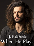 When He Plays (Brief Knights Book 2)