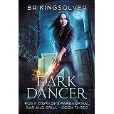 Dark Dancer: An Urban Fantasy (Rosie O'Grady's Paranormal Bar and Grill Book 3)