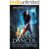 Dark Dancer: An Urban Fantasy (Rosie O'Grady's Paranormal Bar and Grill Book 3)
