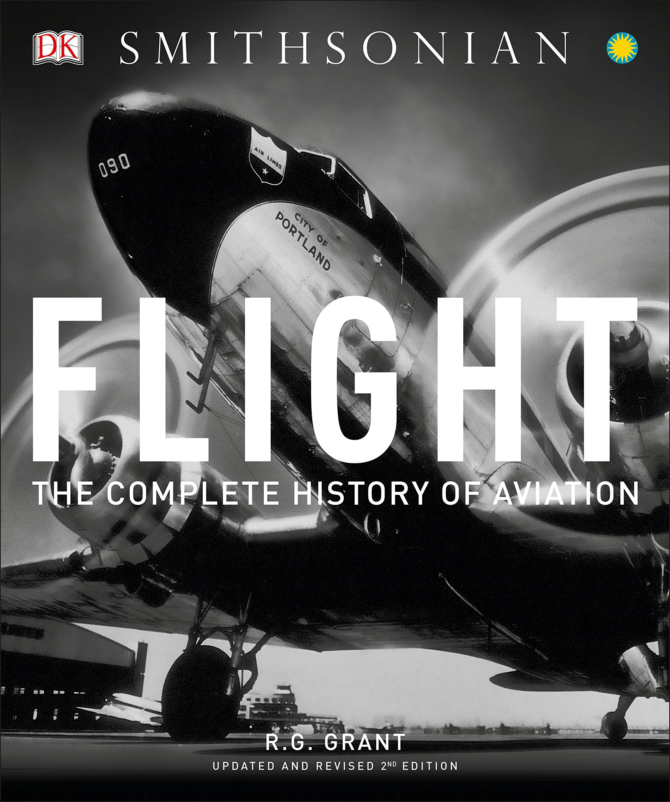 Flight The Complete History Of Aviation Grant R G Smithsonian
